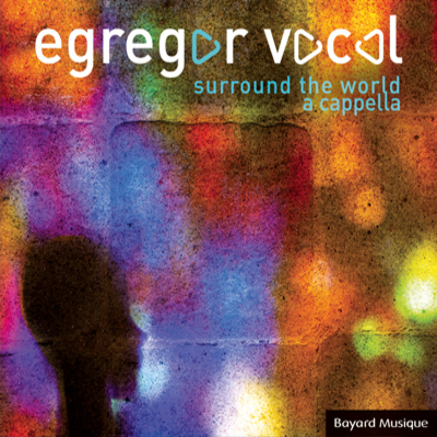 "Pochette album ""Surround-the world, Egregor Vocal"